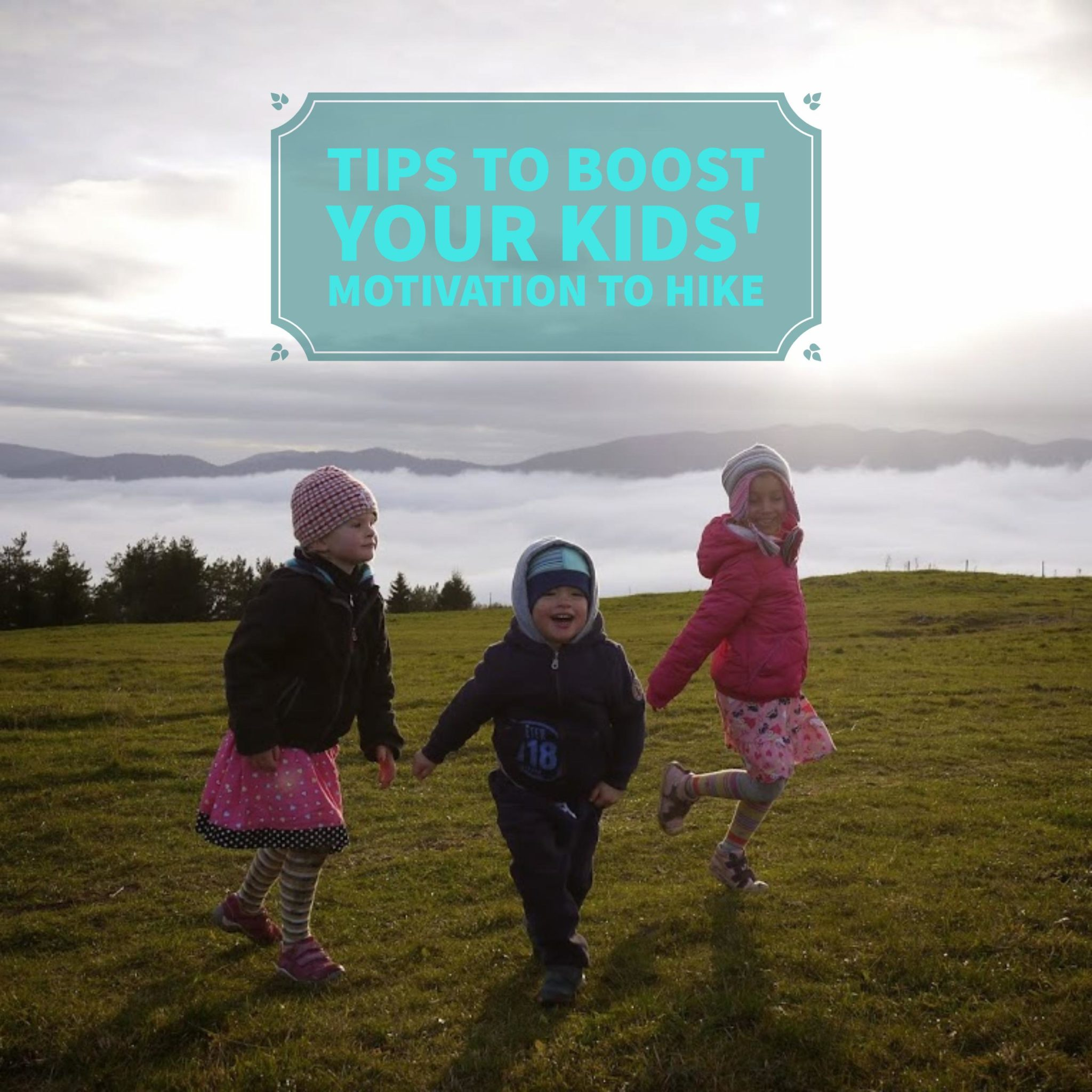 Tips to boost your kids' motivation to hike